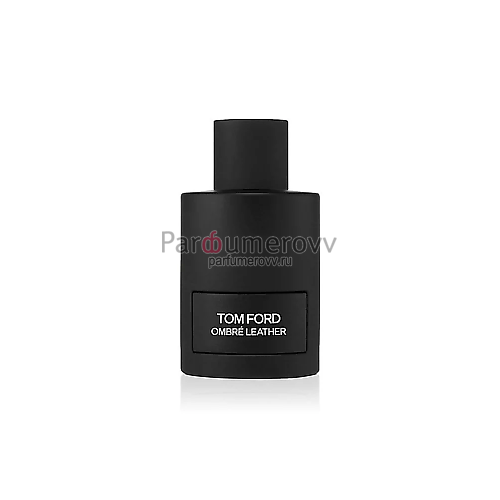 TOM FORD OMBRE LEATHER 16 edp 100ml TESTER
